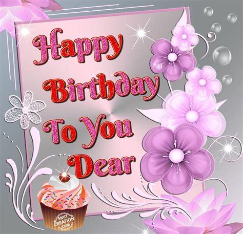 Happy Birthday To You Dear Smitcreationcom