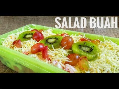 mudah membuat salad buah enak  lezat youtube