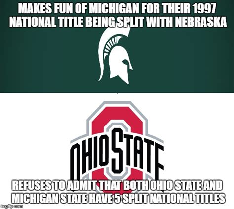 Michigan State Football Memes - the hypocrisy of ohio state and michigan state fans imgflip