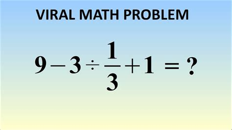 3 ÷ 1/3 + 1 = ? The Correct Answer (viral Problem In