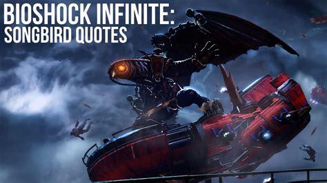 Bioshock Infinite Songbird Quotes Youtube