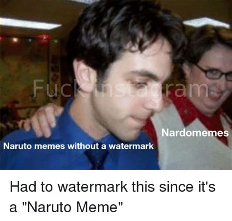 Make A Meme Without Watermark - nardomemes naruto memes without a watermar meme on sizzle