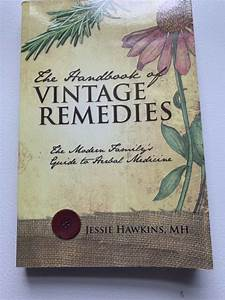 Handbook Of Vintage Remedies   The Modern Family U0026 39 S Guide