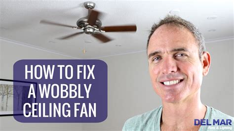 how to repair ceiling fan how to fix a wobbly ceiling fan youtube