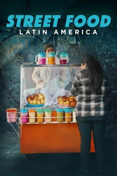 Street Food: Latin America - Season 1 - Watch Here for ...