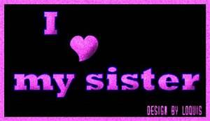 I love my sister :: Love :: MyNiceProfile.com