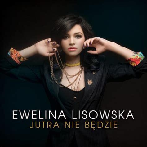 Ewelina Lisowska  Jutra Nie Będzie Karaoke