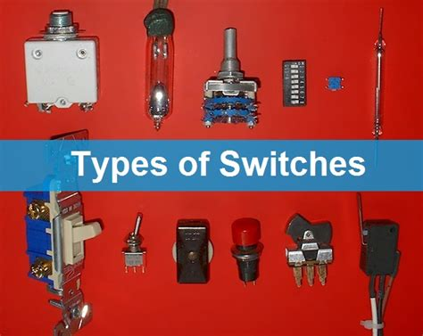 types of switches construction working applications of switches