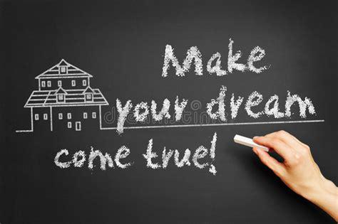 Make Your Dream Come True! Stock Photo. Image Of Loan