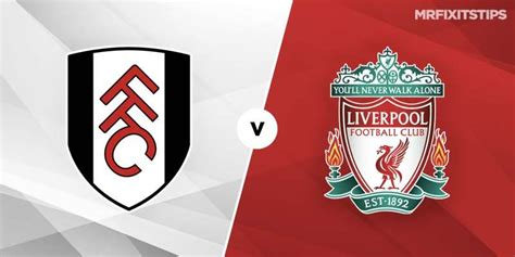 Join me as liverpool take on fulham in the english premier league! Watch Live: Fulham Vs Liverpool (Stream Now) - Kilamity