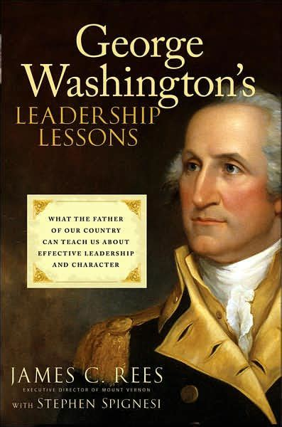 george washingtons leadership lessons   father