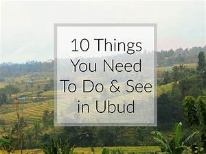 10 Things You Need To Do See In Ubud Scratching The Map