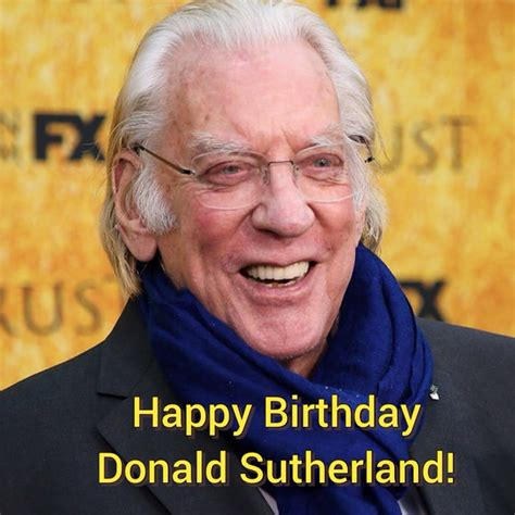 donald sutherland birthday donald sutherland s birthday celebration happybday to