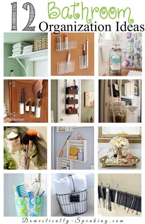 organized bathroom ideas 12 bathroom organization ideas domestically speaking