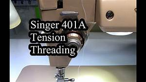 Singer 401a Tension Threading