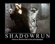 Shadowrun Memes - 1000 images about shadowrun on pinterest spell checker motivational posters and in the shadows