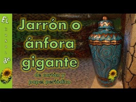 jarr 243 n o 225 nfora gigante hecho con cart 243 n y papel peri 243 dico