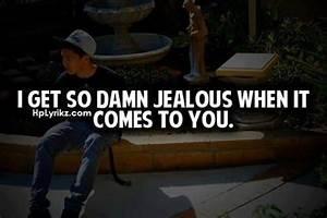 I Get So Damn J... Admitting Jealousy Quotes