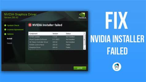 fix nvidia installer failed error in windows 10 diy guide