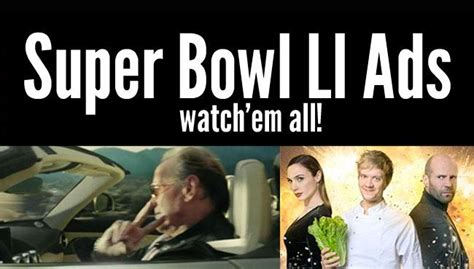 Superbowl Commercials 2017 by Bowl Commercials 2017 All Released Bowl Ads