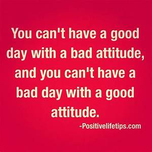 You can't h... Good Bad Day Quotes
