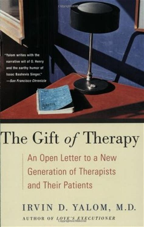 gift of therapy the gift of therapy an open letter to a new generation of