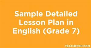 Sample Detailed Lesson Plan In English For Grade 7