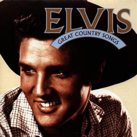 great country songs elvis presley album 171 great country songs 187