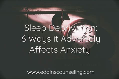 sleep deprivation  ways  adversely affects anxiety