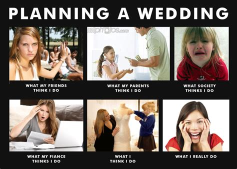 Wedding Planning Memes - wedding planning meme wedding fails memes an inspired a healthy dose of honesty you re welcome