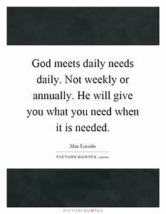 What God Gives ... Daily Need Quotes