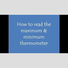 How To Read Max Min Thermometer Youtube