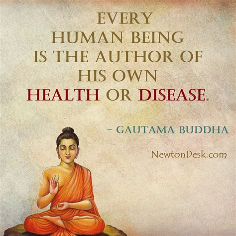 The best of buddha quotes, as voted by quotefancy readers. Every Human Being Is The Author Of His Own Health or Disease   Quotes