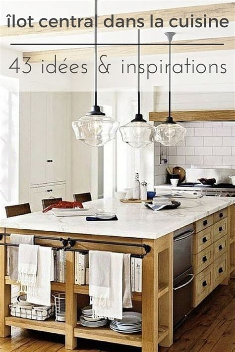 idee ilot cuisine cuisine avec îlot central 43 idées inspirations