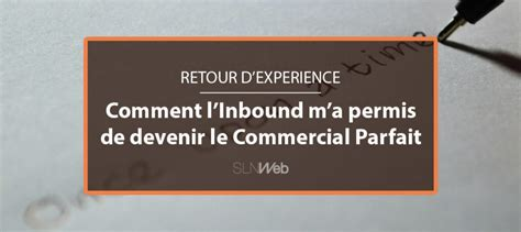 retour d exp 233 rience comment l inbound marketing m a permis de devenir le commercial parfait