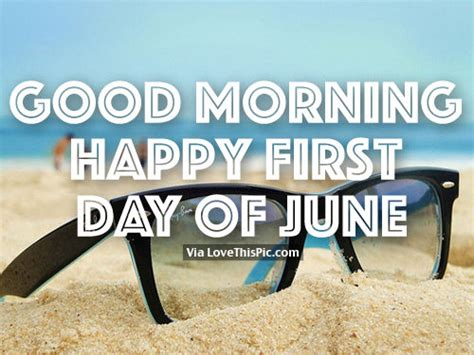 Good Morning Happy First Day Of June Pictures, Photos, and ...