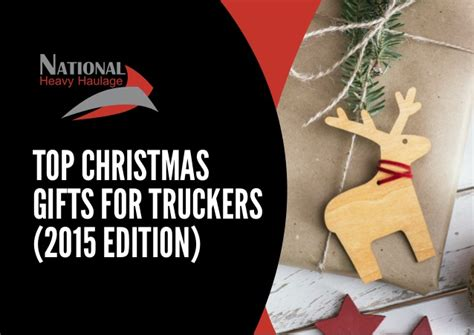 top christmas gifts for truckers 2015 edition