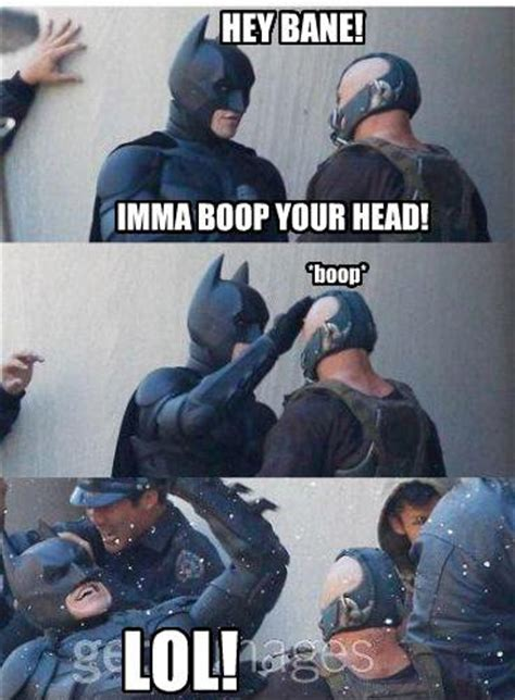 Boop Meme - meme imma boop your head with batman and bane