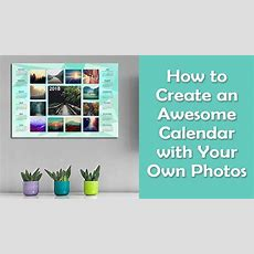 How To Create An Awesome Calendar With Your Own Photos For 2018 Youtube