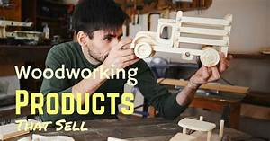 How to Start A Woodworking Business: A Simple Guideline