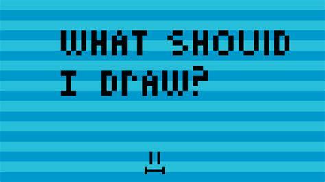 Pixilart  What Should I Draw??? By Mollyjaneleblan
