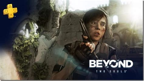 playstation plus may 2018 lineup includes beyond two souls siliconera