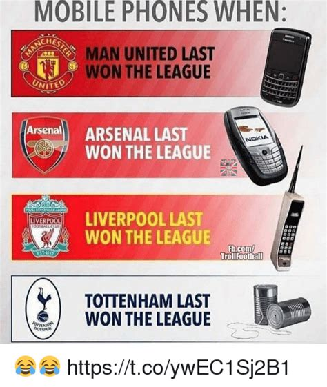 Mobile Memes - mobile phones when chest man united last won the league united arsenall arsenal last nokia won
