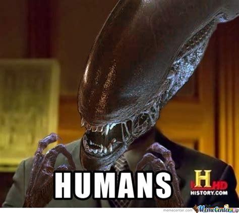 Stoned Alien Meme - humans by chuckydied meme center