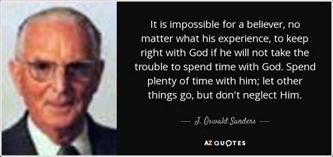 oswald sanders quote   impossible   believer