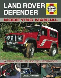 Land Rover Defender Modifying Manual   A Practical Guide