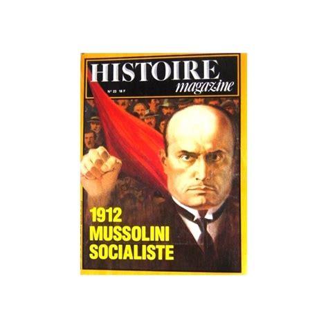 si e parti socialiste benito mussolini le socialiste fondateur du fascisme