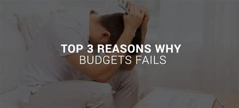 Top Three Reasons Why Dino Top 3 Reasons Why Budgets Fails Captaincash Ca