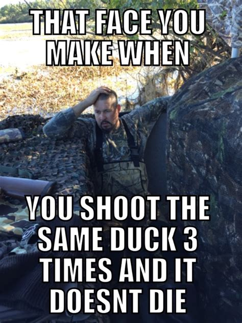 Duck Hunting Meme - duck hunting memes 28 images going duck hunting leafs style make a meme image gallery