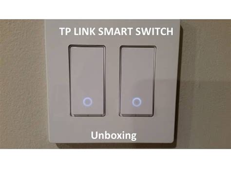 tp link smart wi fi light switch unboxing of tp link smart wi fi light switch works with